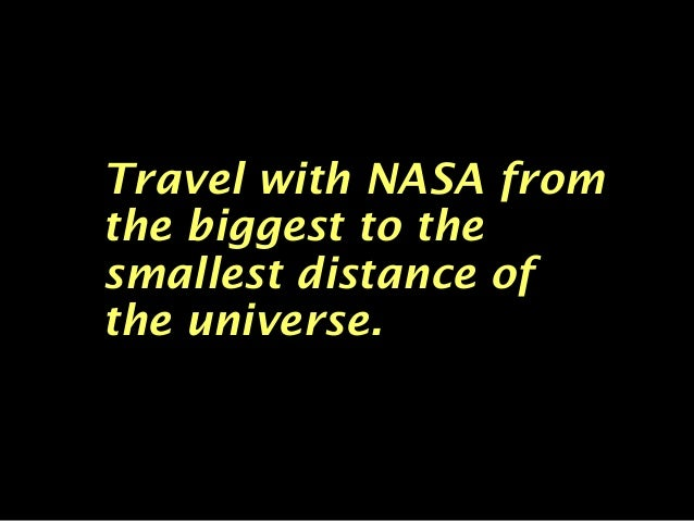 Travel with NASA fromTravel with NASA from the biggest to thethe biggest to the smallest distance ofsmallest distance of t...