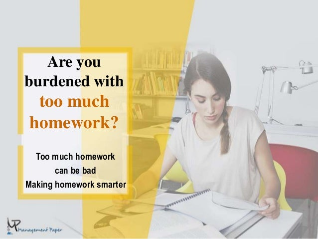 Student are given too much homework essay