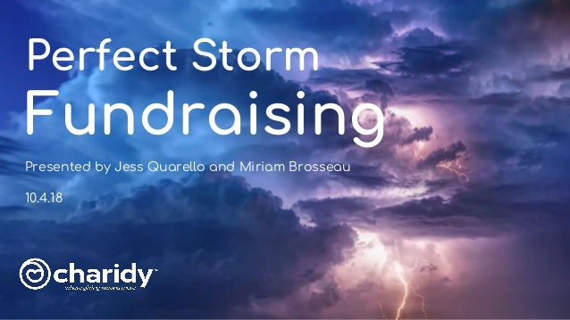 Perfect Storm Fundraising Presented by Jess Quarello and Miriam Brosseau 10.4.18