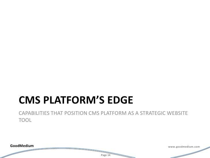 cms platform's edge<br />capabilities that position cms platform as a strategic website tool <br />