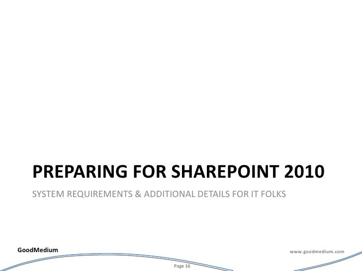 Preparing for Sharepoint 2010<br />System requirements & additional details for it folks<br />