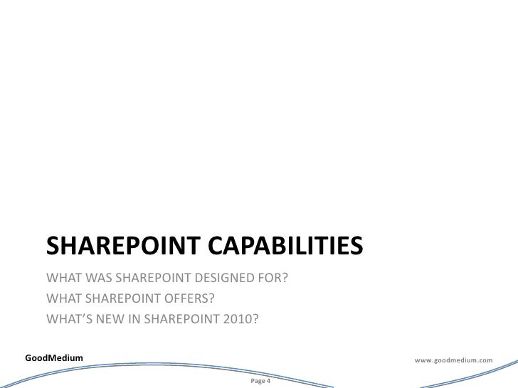 Sharepoint capabilities<br />What was sharepoint designed for?<br />What sharepoint offers?<br />What's new in sharepoint ...