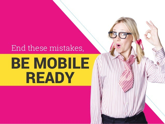 Are you doing mobile wrong?! 7 deadly mobile mistakes
