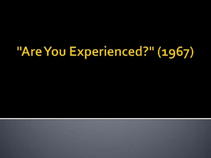 """Are YouExperienced?"" (1967)<br />"