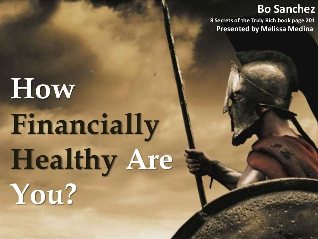 How Financially Healthy Are You? Bo Sanchez 8 Secrets of the Truly Rich book page 201 Presented by Melissa Medina