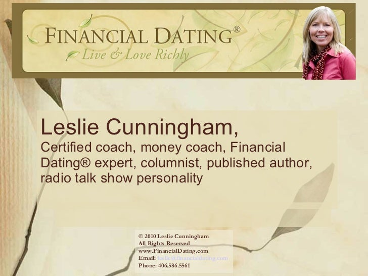 Leslie Cunningham,  Certified coach, money coach, Financial Dating® expert, columnist, published author, radio talk show p...