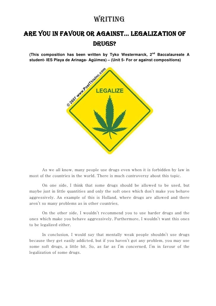 WRITING ARE YOU IN FAVOUR OR AGAINST… LEGALIZATION OF                                  DRUGS?  (This composition has been ...