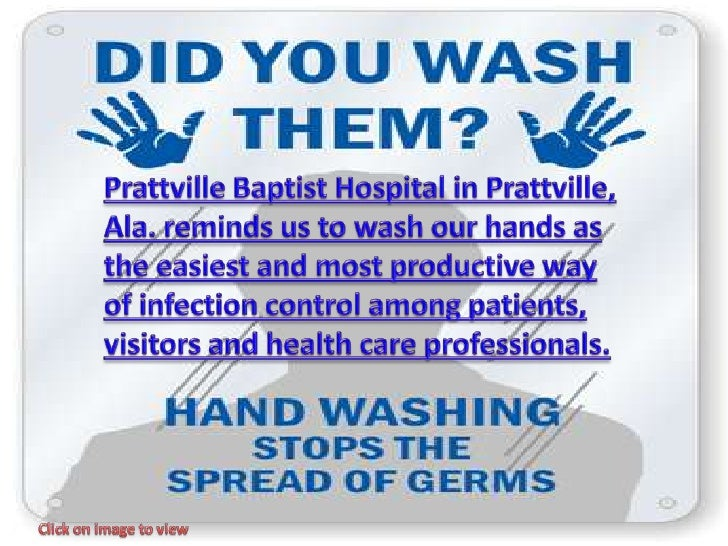Prattville Baptist Hospital in Prattville, Ala. reminds us to wash our hands as the easiest and most productive way of inf...