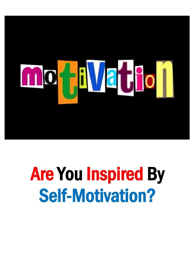 Are You Inspired By Self-Motivation?