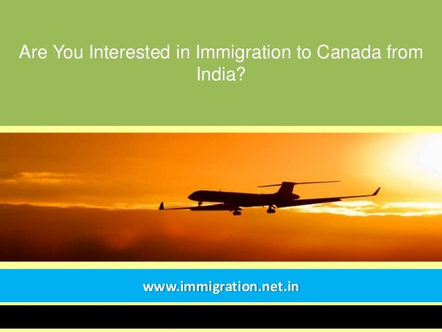 Are You Interested in Immigration to Canada from India? www.immigration.net.in