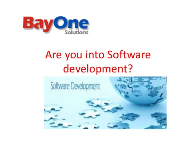 Are you into Software development?