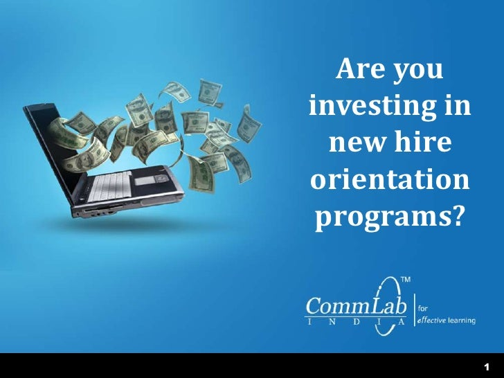 1<br />Are you investing in new hire orientation programs?<br />
