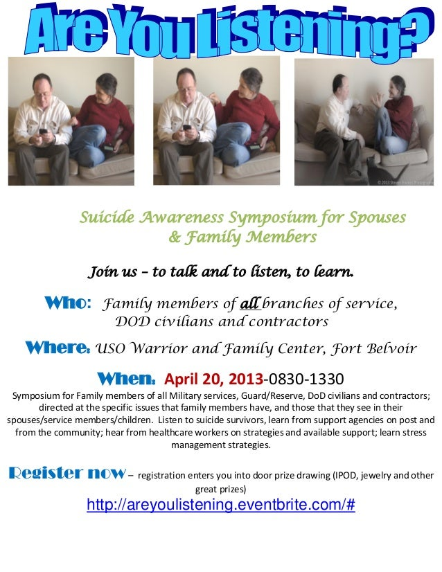 Suicide Awareness Symposium for Spouses                           & Family Members                   Join us – to talk and...