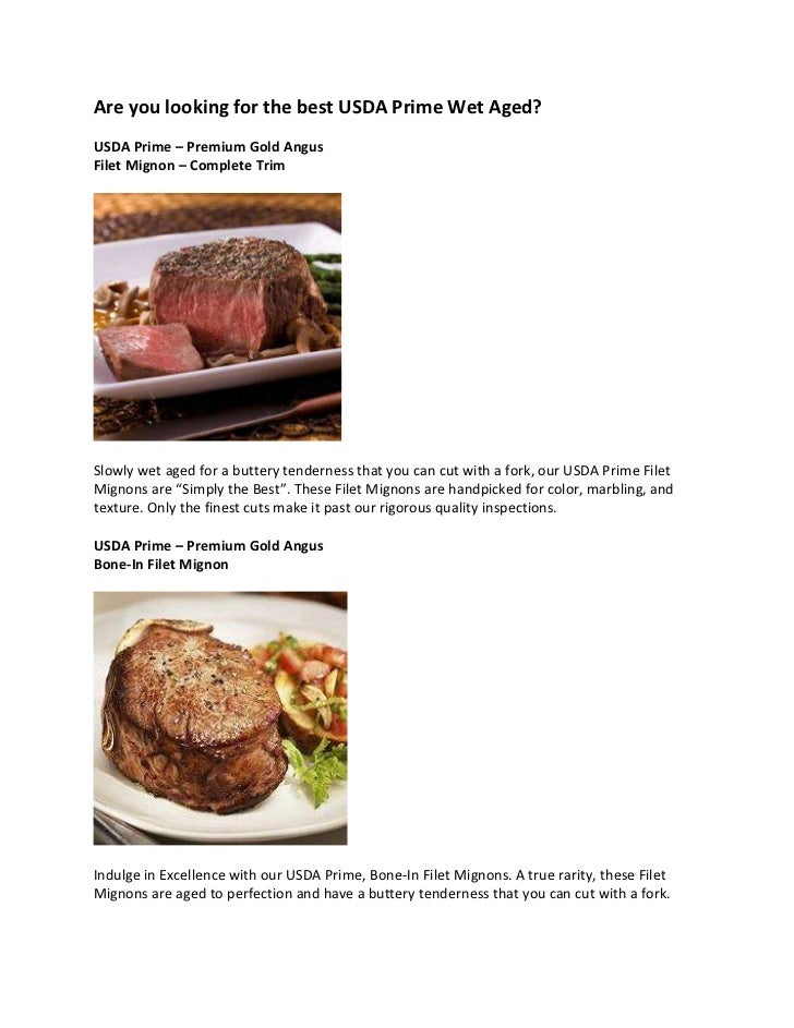 Are you looking for the best USDA Prime Wet Aged?USDA Prime – Premium Gold AngusFilet Mignon – Complete TrimSlowly wet age...