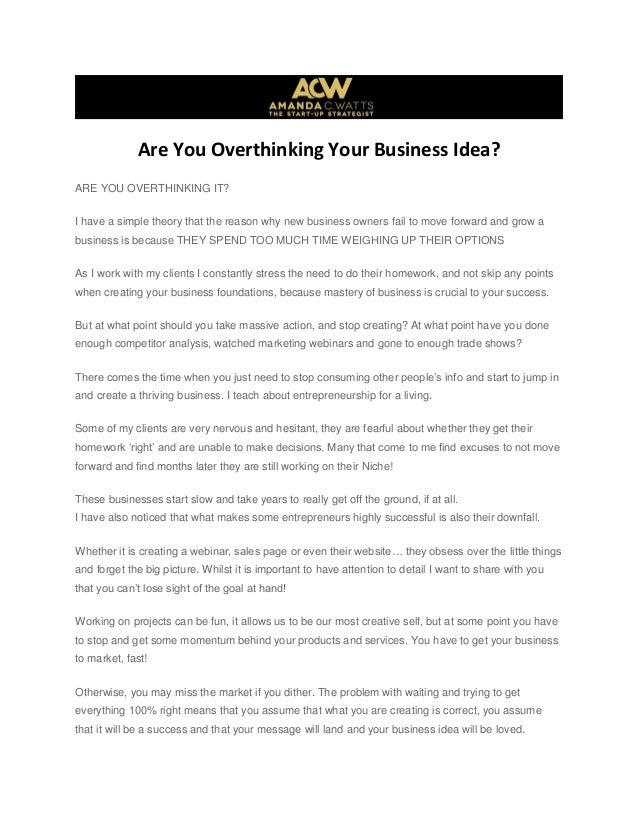 Are You Overthinking Your Business Idea? ARE YOU OVERTHINKING IT? I have a simple theory that the reason why new business ...