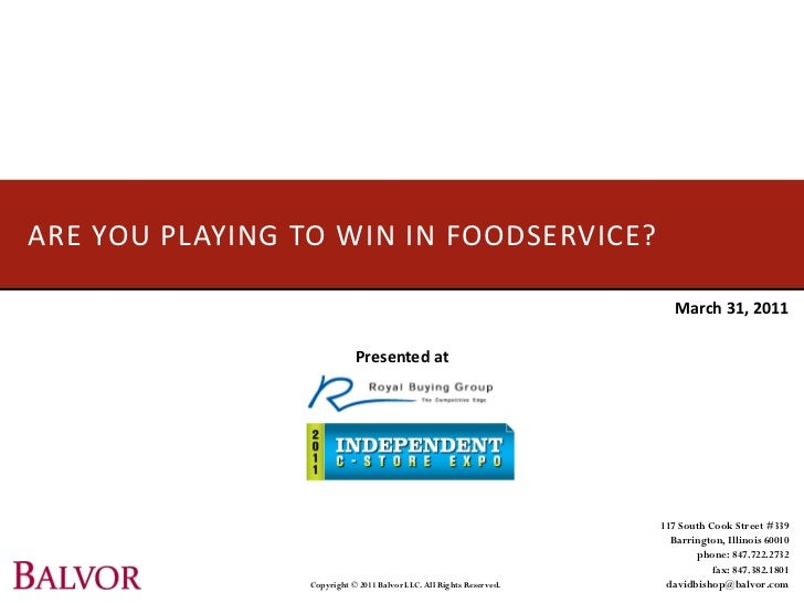 ARE YOU PLAYING TO WIN IN FOODSERVICE?                                                                        March 31, 20...