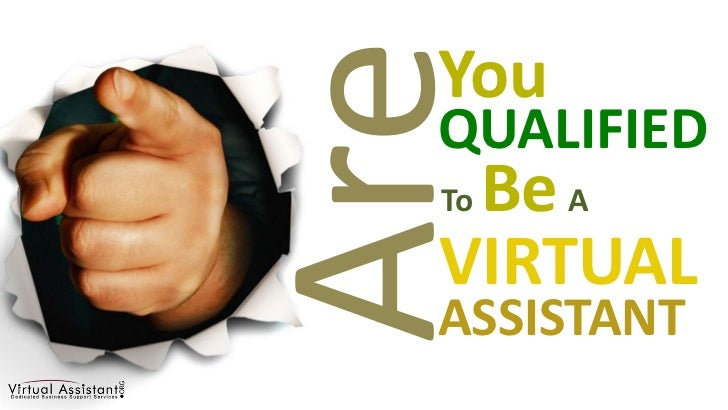 You<br />Are<br />QUALIFIED<br />ToBeA<br />VIRTUAL<br />ASSISTANT<br />