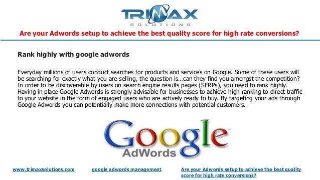 www.trimaxsolutions.com google adwords management Are your Adwords setup to achieve the best quality score for high rate c...