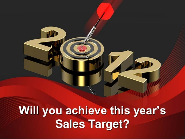 Will you achieve this year's       Sales Target?