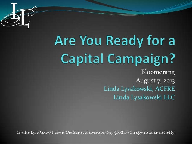 Bloomerang August 7, 2013 Linda Lysakowski, ACFRE Linda Lysakowski LLC Linda Lysakowski.com: Dedicated to inspiring philan...