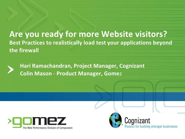 Are you ready for more Website visitors? Best Practices to realistically load test your applications beyond the firewall  ...