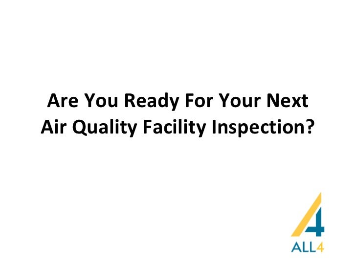 Are You Ready For Your Next Air Quality Facility Inspection?