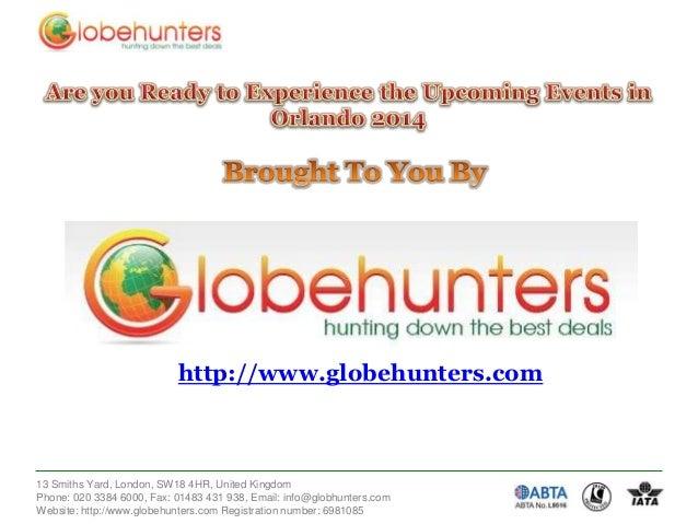 http://www.globehunters.com  13 Smiths Yard, London, SW18 4HR, United Kingdom Phone: 020 3384 6000, Fax: 01483 431 938, Em...