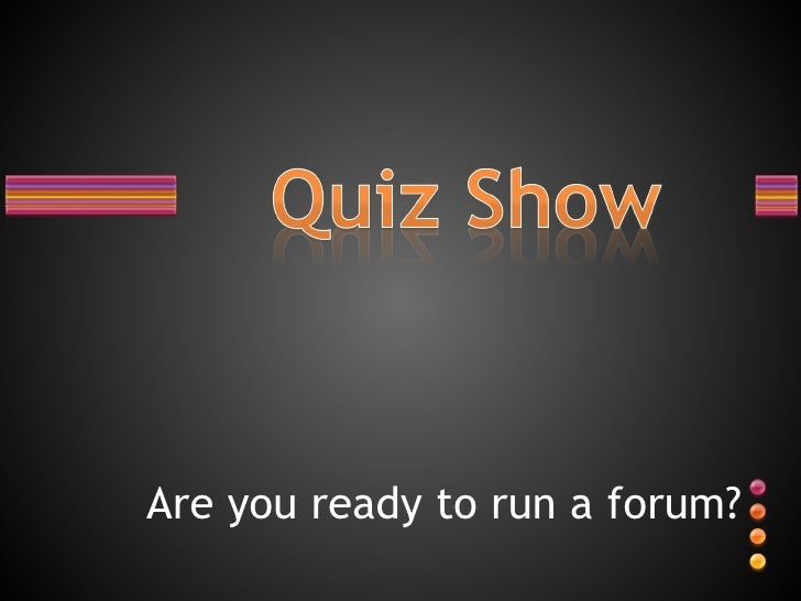 Are you ready to run a forum?