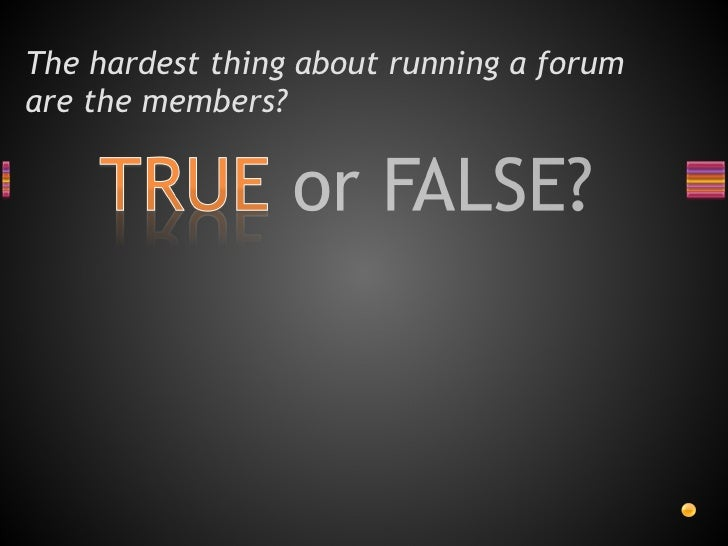 Are you ready to run a forum  Slide 2