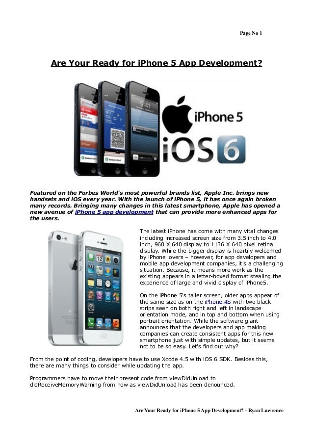 Page No 1       Are Your Ready for iPhone 5 App Development?Featured on the Forbes Worlds most powerful brands list, Apple...