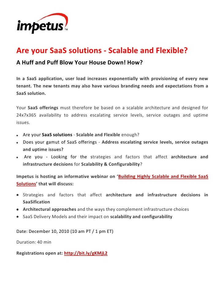 <br /> <br />Are your SaaS solutions - Scalable and Flexible?<br /><ul><li>A Huff and Puff Blow Your House...