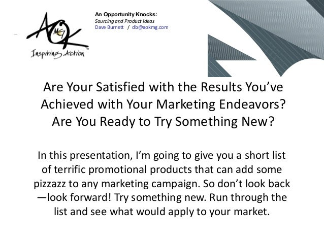 Are Your Satisfied with the Results You've Achieved with Your Marketing Endeavors? Are You Ready to Try Something New? In ...