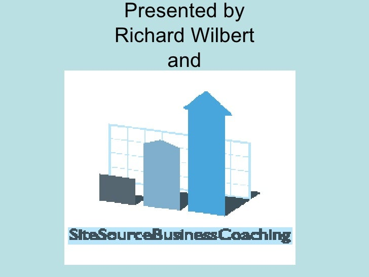 Presented byRichard Wilbert     and