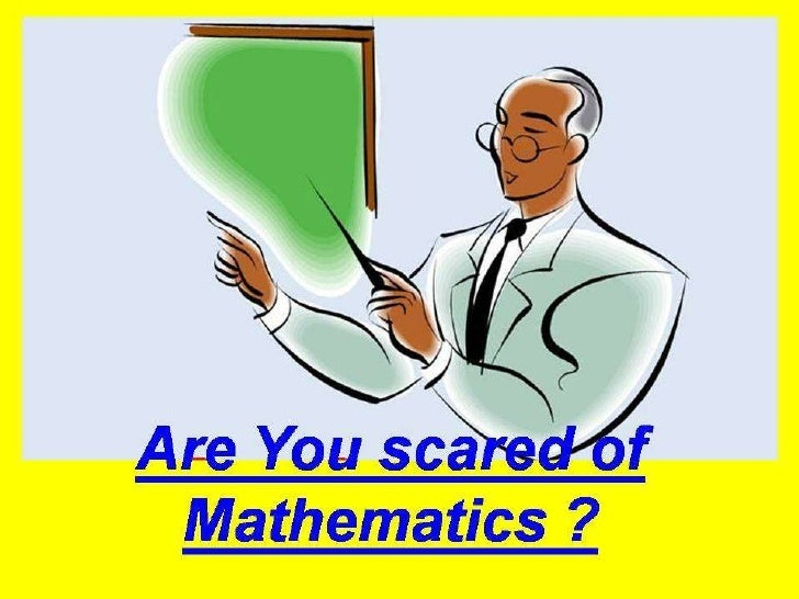 Are you scared of mathematics Slide 1