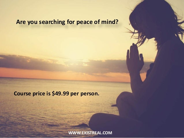 Are You Searching For Peace Of Mind