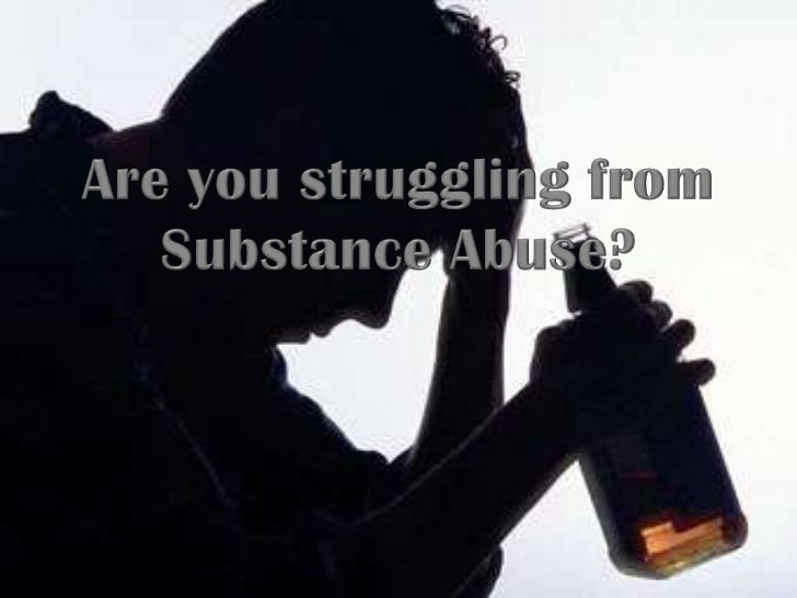 Are you struggling from substance abuse