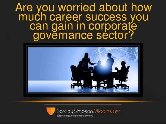 Are you worried about how much career success you can gain in corporate governance sector?
