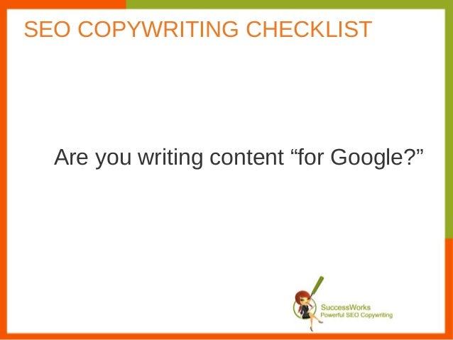 "Are you writing content ""for Google?""SEO COPYWRITING CHECKLIST"