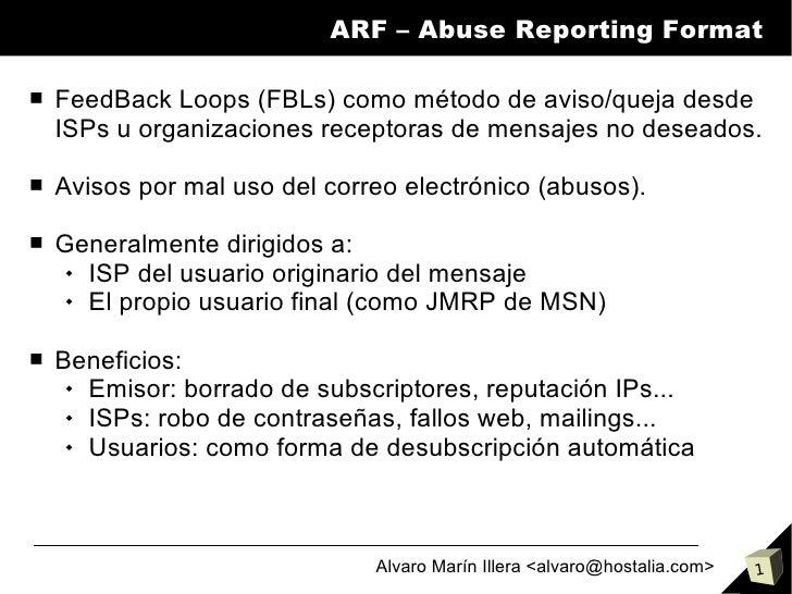 ARF – Abuse Reporting Format  ■   FeedBack Loops (FBLs) como método de aviso/queja desde     ISPs u organizaciones recepto...