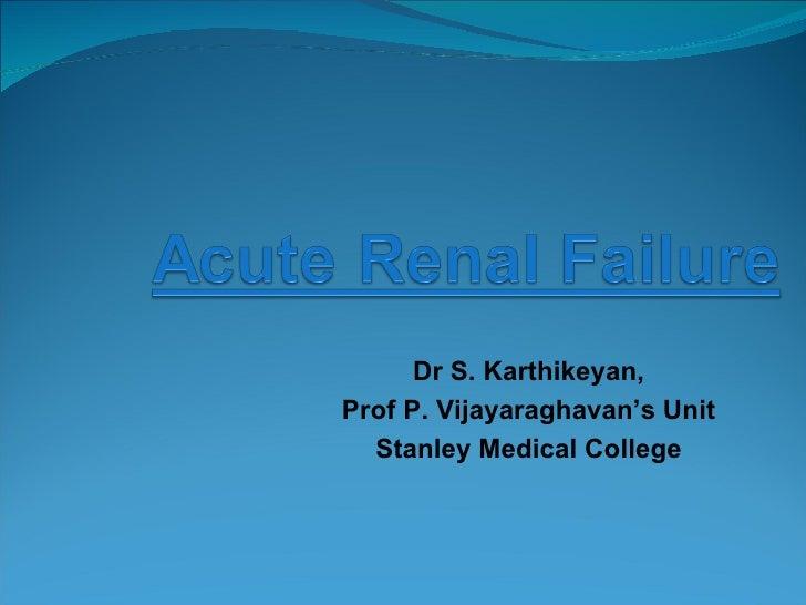 Dr S. Karthikeyan, Prof P. Vijayaraghavan's Unit Stanley Medical College