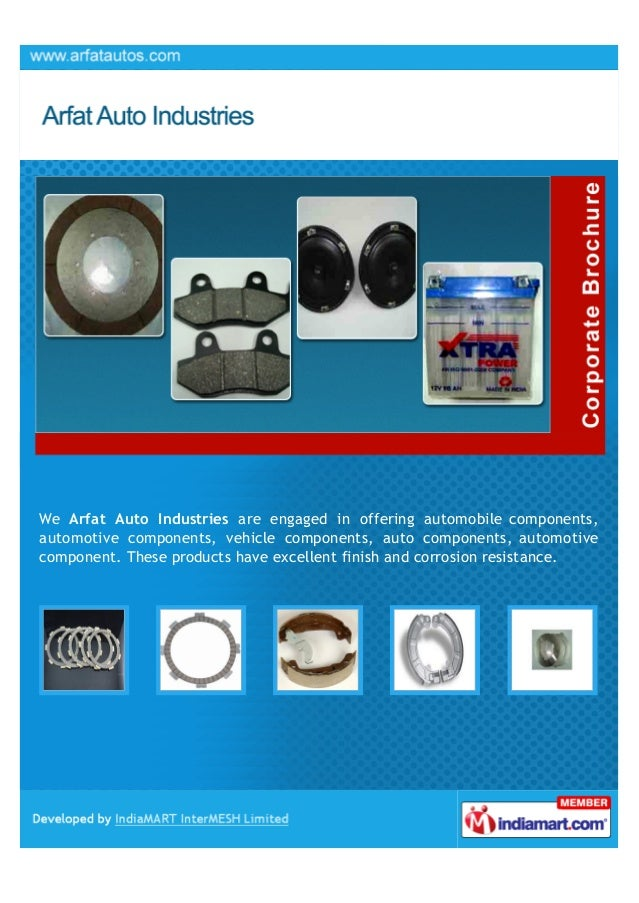We Arfat Auto Industries are engaged in offering automobile components,automotive components, vehicle components, auto com...