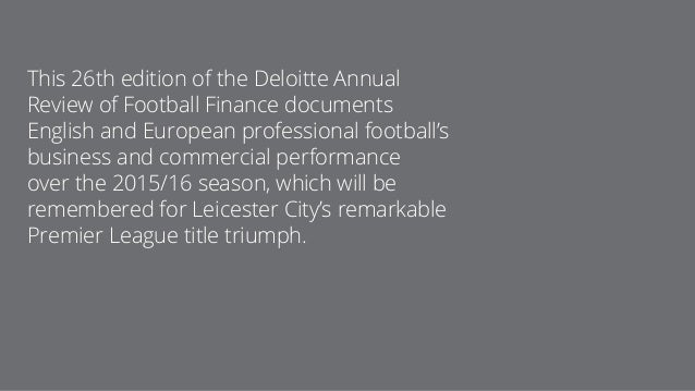 This 26th edition of the Deloitte Annual Review of Football Finance documents English and European professional football's...