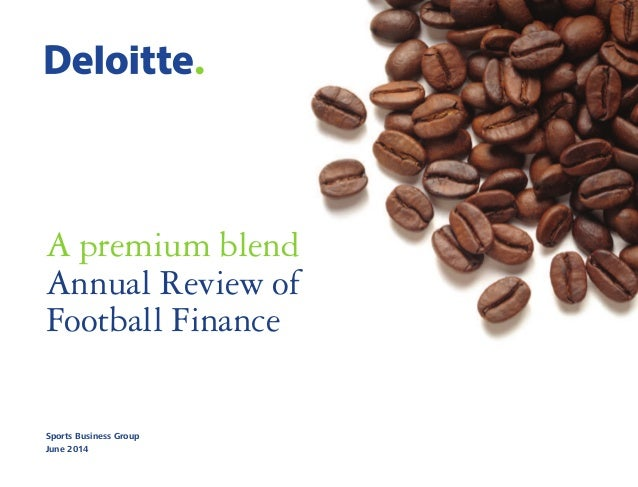 Sports Business Group June 2014 A premium blend Annual Review of Football Finance