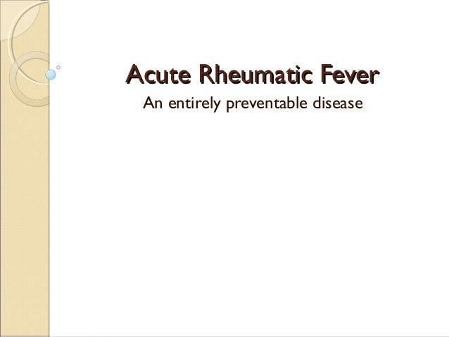 AAccuuttee RRhheeuummaattiicc FFeevveerr  An entirely preventable disease