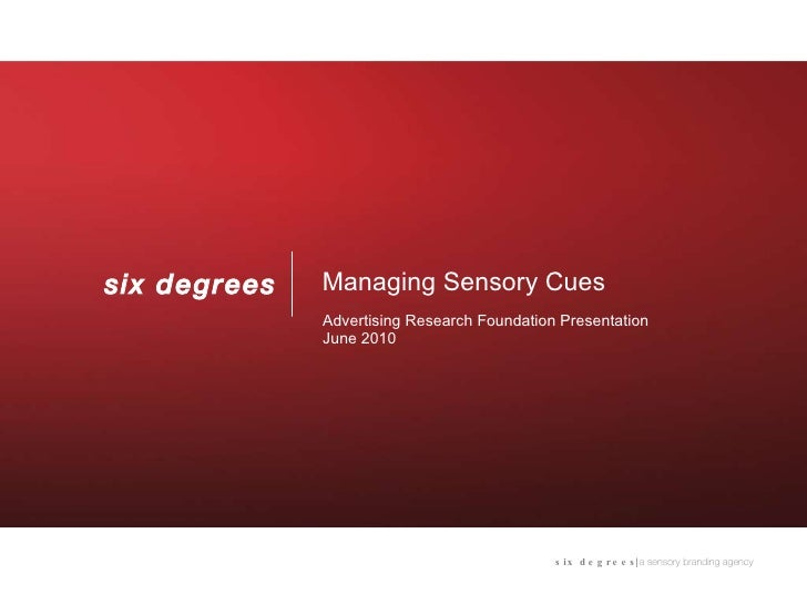 <ul><li>Managing Sensory Cues </li></ul><ul><li>Advertising Research Foundation Presentation </li></ul><ul><li>June 2010 <...