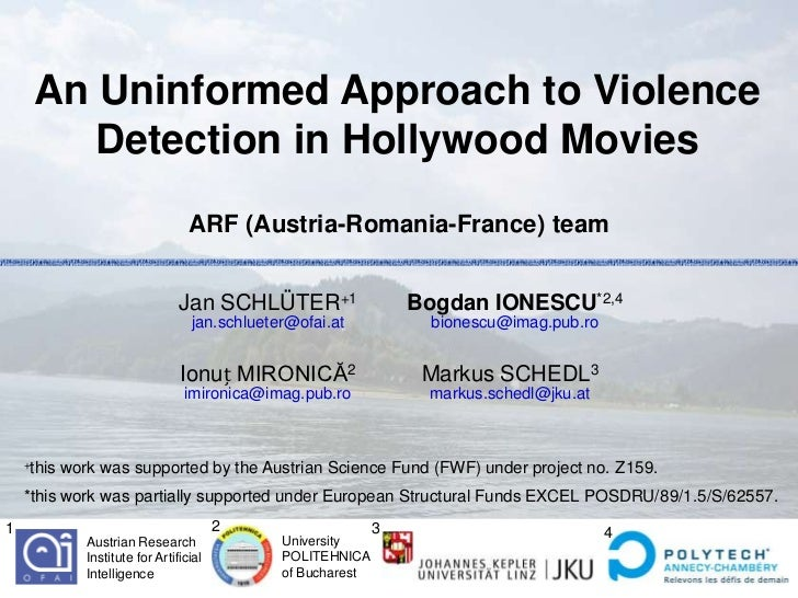 An Uninformed Approach to Violence        Detection in Hollywood Movies                                    ARF (Austria-Ro...