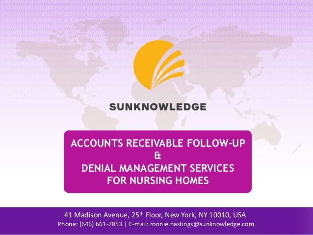 ACCOUNTS RECEIVABLE FOLLOW-UP & DENIAL MANAGEMENT SERVICES FOR NURSING HOMES 41 Madison Avenue, 25th Floor, New York, NY 1...