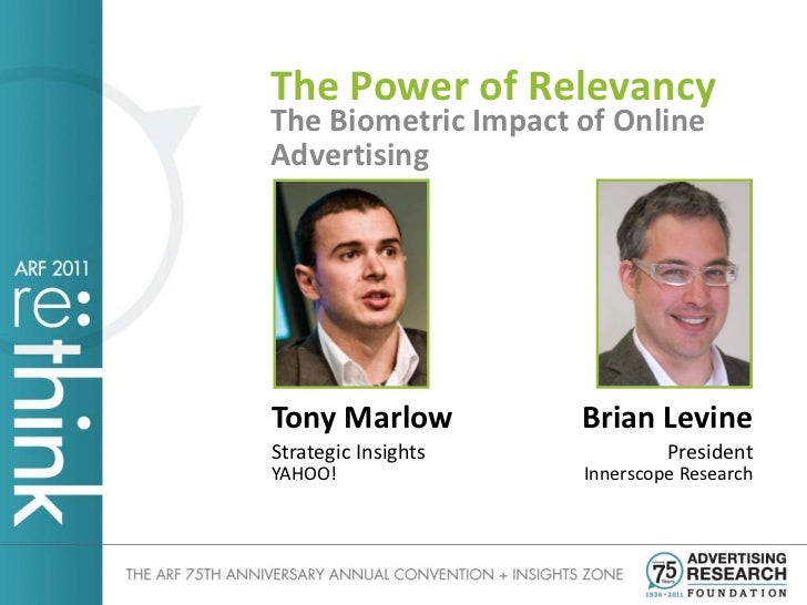 The Power of RelevancyThe Biometric Impact of OnlineAdvertisingTony Marlow          Brian LevineStrategic Insights        ...