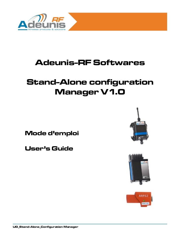 Adeunis-RF Softwares       Stand-Alone configuration            Manager V1.0      Mode d'emploi      User's GuideUG_Stand-...