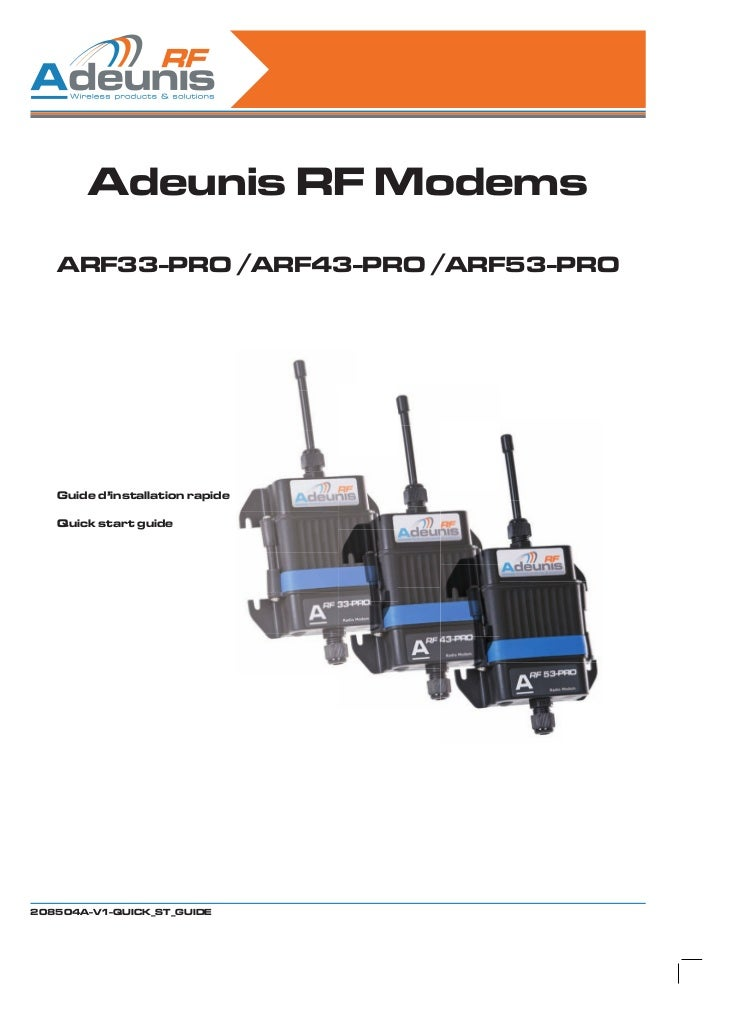 Adeunis RF Modems   ARF33-PRO /ARF43-PRO /ARF53-PRO   Guide d'installation rapide   Quick start guide208504A-V1-QUICK_ST_G...